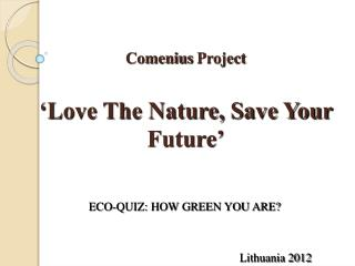 Comenius  Project 'Love The Nature, Save Your Future'