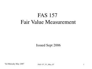FAS 157   Fair Value Measurement       Issued Sept 2006