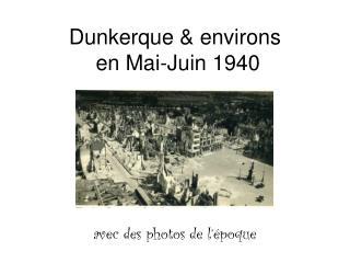 Dunkerque & environs  en Mai-Juin 1940
