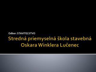 Stredná priemyselná škola stavebná Oskara Winklera Lučenec