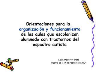 Lucía Madero Cañete Huelva, 18 y 19 de Febrero de 2004