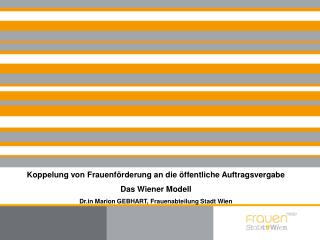 Koppelung von Frauenförderung an die öffentliche Auftragsvergabe Das Wiener Modell