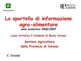Settore Agricoltura della Provincia di Varese C. Grande