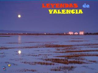 LEYENDAS  de VALENCIA