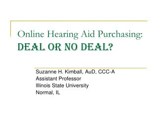 Online Hearing Aid Purchasing: Deal or No Deal?