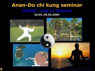 Anan-Do chi kung seminar ROVINJ – otok Sv. Katarina 30.04.-03.05.2009.