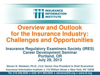 Overview and Outlook for the Insurance Industry: Challenges  and  Opportunities