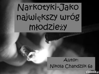 Narkotyki-Jako największy wróg młodzieży