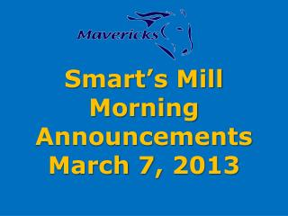 Smart�s Mill Morning Announcements March 7, 2013