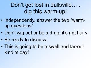 Don't get lost in dullsville….. dig this warm-up!