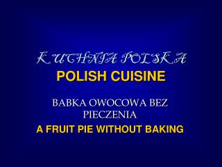 KUCHNIA  POLSKA POL ISH  CUISINE