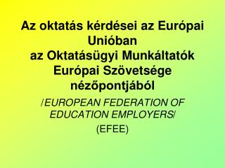 / EUROPEAN FEDERATION OF EDUCATION EMPLOYERS / (EFEE)