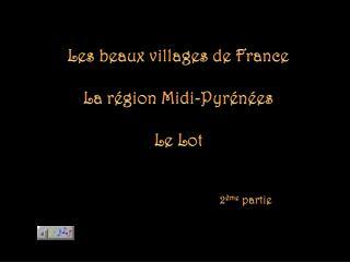 Les beaux villages de France La région Midi-Pyrénées Le  Lot