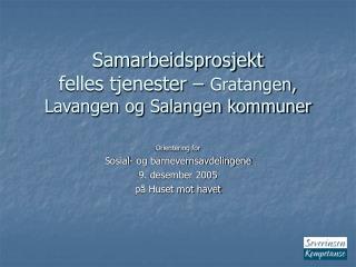Samarbeidsprosjekt felles tjenester �  Gratangen, Lavangen og Salangen kommuner
