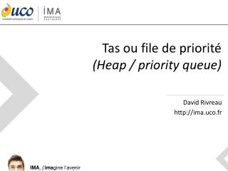 Tas ou file de priorit� ( Heap  /  priority  queue)