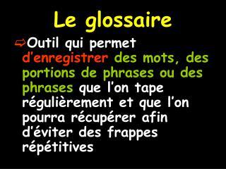 Le glossaire