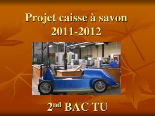 Projet caisse à savon 2011-2012