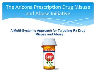 The Arizona Prescription Drug Misuse and Abuse Initiative