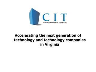 Accelerating the next generation of technology and technology companies in Virginia