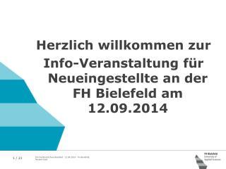 Herzlich willkommen zur  Info-Veranstaltung für Neueingestellte an der FH Bielefeld am 12.09.2014