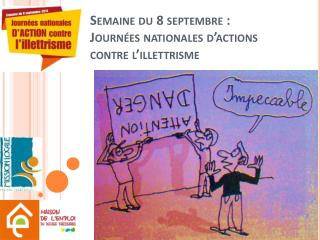 Semaine du 8 septembre:  Journées  nationales d'actions  contre l'illettrisme