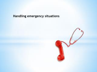 Handling emergency situations