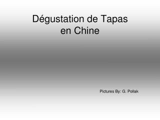 Dégustation de Tapas en Chine
