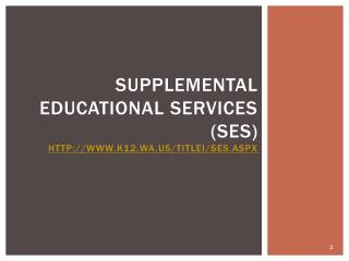 supplemental educational services ( SES)  k12.wa/TitleI/SES.aspx