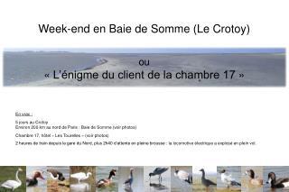 Week-end en Baie de Somme (Le Crotoy) ou «L'énigme du client de la chambre 17»