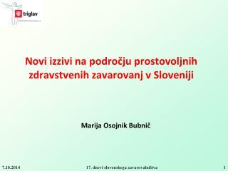 Novi izzivi na področju prostovoljnih zdravstvenih zavarovanj v Sloveniji