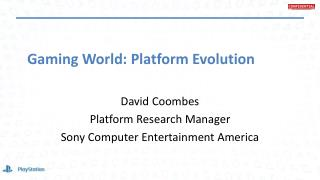 Gaming World: Platform Evolution