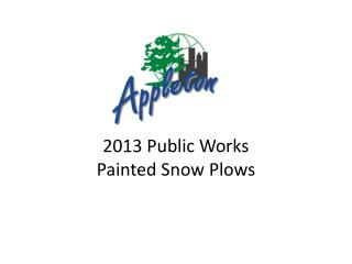 2013 Public Works  Painted Snow Plows