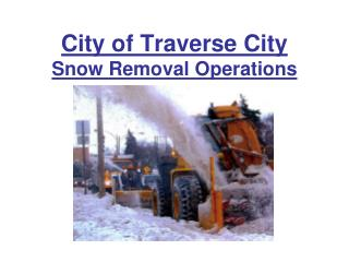 City of Traverse City Snow Removal Operations