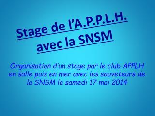 Stage de l ' A.P.P.L.H. avec la SNSM