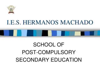 I.E.S. HERMANOS MACHADO