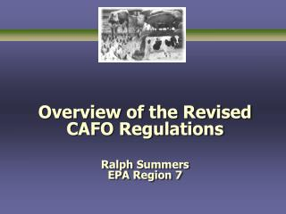 Overview of the Revised CAFO Regulations   Ralph Summers EPA Region 7