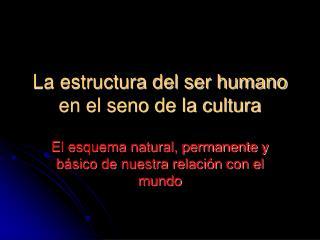 La estructura del ser humano en el seno de la cultura