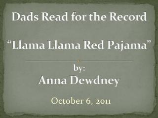 "Dads Read for the Record ""Llama  Llama  Red Pajama"" by: Anna Dewdney"