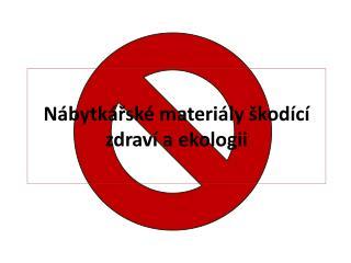 Nábytkářské materiály škodící zdraví a ekologii