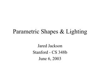 Parametric Shapes  Lighting Jared Jackson