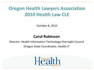 Oregon Health Lawyers Association 2010 Health Law CLE  October 8, 2010