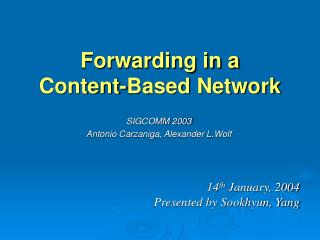 Forwarding in a  Content-Based Network