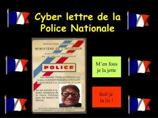 Cyber lettre de la Police Nationale