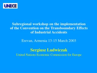 Subregional workshop on the implementation                of the Convention on the Transboundary Effects            of I