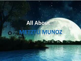 Metztli  Munoz