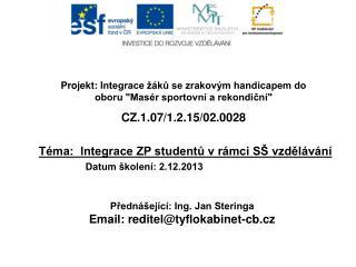 Téma:  Integrace ZP studentů v rámci SŠ vzdělávání