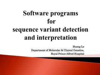 Software programs   for sequence variant detection and interpretation