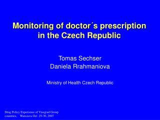 Monitoring of doctor´s prescription in the Czech Republic