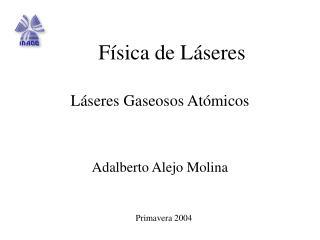 Láseres Gaseosos Atómicos