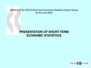 Meeting of the OECD Short-term Economic Statistics Expert Group 24-25 June 2002